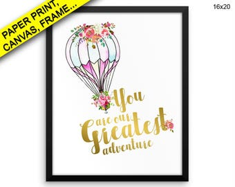 You Are Our Greatest Adventure Wall Art Framed You Are Our Greatest Adventure Canvas Print You Are Our Greatest Adventure Framed Wall Decor