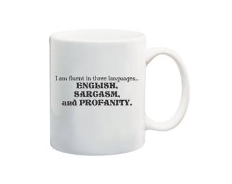 Fluent in three languages 11 oz coffee mug, offensive humor coffee mugs, sarcasm and profanity mug