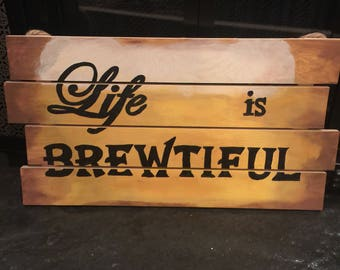 Life is brewtiful wood art