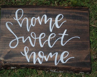 "Hand Lettered wood ""Home Sweet Home"""