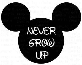 Never Grow UP Disney SVG, Mickey castle svg, download files, svg files, castle svg , Disney svg, Disneyland svg, Mickey vector, grow up svg