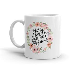 Messy Bun & Getting Stuff Done Mug