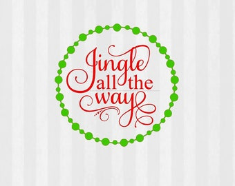 Jingle all the way SVG, christmas svg, svg Files, png Files, Christmas clip art, jingle bells, christmas svg,santa svg, files for silhouette
