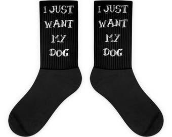 I Just Want My Dog Socks
