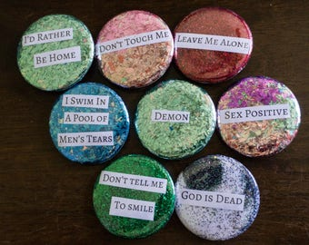 Sassy Glitter Pins- Pinback Buttons-Buttons-Badges- Sarcastic-Funny- Adult Themed- Fun Gifts- Gifts for Everyone-Sparkle-Unique
