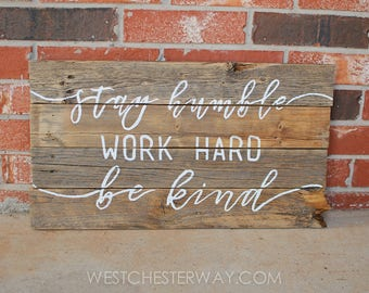 Humble and Kind, Reclaimed Lumber, Wood Sign