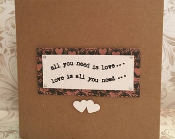 All You Need is Love phrase handmade card