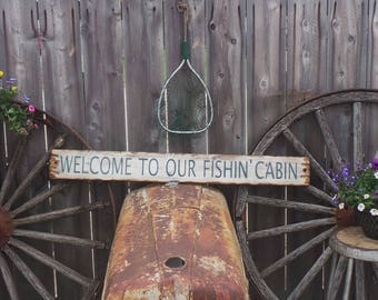 Welcome to our Fishin' Cabin Rustic Wood Sign