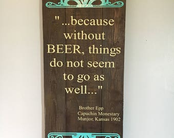Beer sign, because without beer, brother epp