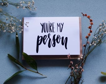 You're My Person - Grey's Anatomy Greeting Card - A6