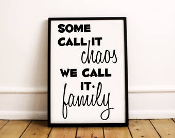 Family Quote Print | Some Call It Chaos We Call It Family | Family Room Print | Family Quote Wall Art | Family Print | Family Quote Poster
