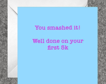 Greetings card for runners / running friend: 'You smashed it! Well done on your first 5K'