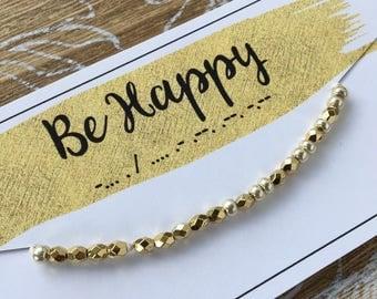 Morse Code BE HAPPY