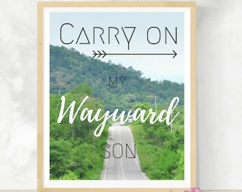 Carry On My Wayward Son | Supernatural Quote | Road Trip Print | Gifts for Geeks | Digital Print | Fandom Art | Song Lyrics Artwork |