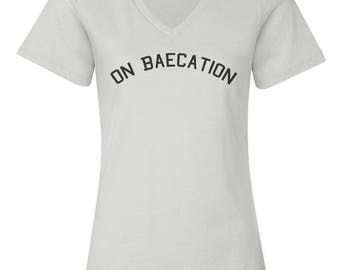 On Baecation Custom Women's Relaxed V Neck Fashion Fit Tee T-Shirt-White