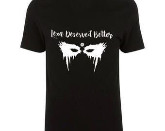 Lexa Deserved Better Tshirt