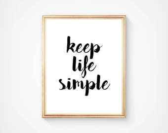 Keep Life Simple, Nursery Art, Wall Art, Typography Print, Home Decor, Motivational, Inspirational, Digital Download, Printable, Quote