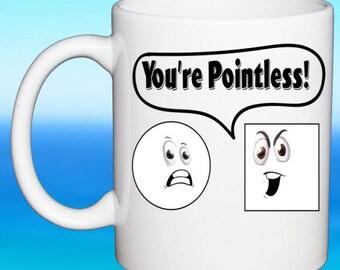 Office Coffee Mug You're Pointless