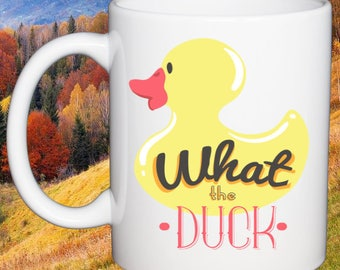 Hilarious Coffee Mug What The Duck