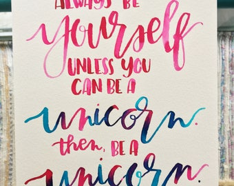 U N I C O R N Be Yourself, Unless...