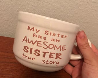 My sister has an awesome sister true story Coffee Mug