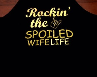 Rockin' The Spoiled Wife Life t shirt