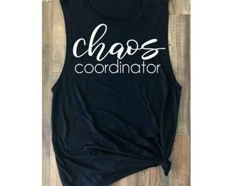 Chaos Coordinator - Mom Shirt- Chaos- Funny Mom Shirt