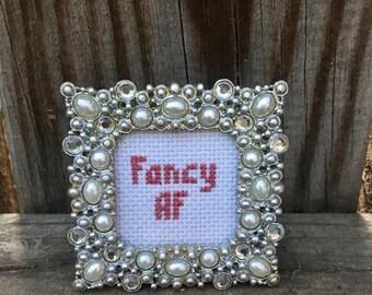 Fancy AF cross stitch / funny cross stitch / rude cross stitch / gift / stocking stuffer