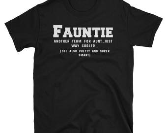 Fauntie Another term for Cool Aunt funny Unisex Best Aunt Ever #BAE T-shirt, Ladies Unisex T-shirt, Aunt T-shirt, Gift for Aunt TShirt