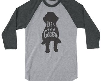 "Goldendoodle Raglan Shirt ""Life is Golden"" Shirt / Goldendoodle Silhouette / Cute Goldendoodle / 3/4 sleeve raglan unisex shirt"