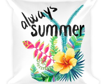 Always Summer - Tropical Island Vacation Floral Beach Home Decor Square Pillow 18x18