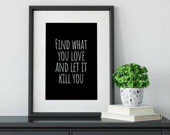 Find what you love downloadable print, printable wall art,  nursery decor, black and white print, rustic home decor, black and white
