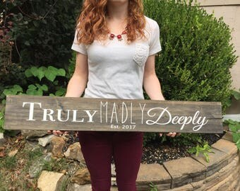 TRULY MADLY DEEPLY Handmade wood sign