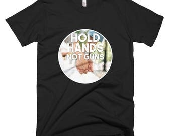 Hold Hands not Guns Short-Sleeve T-Shirt
