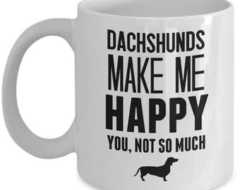 Daschund Mug - Dachshunds Make Me Happy - Cute Dachshund Mug for Dachshund Lovers and People Not So Much