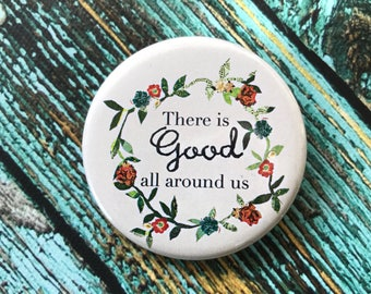 Good All Around Us 2.25 inch Button