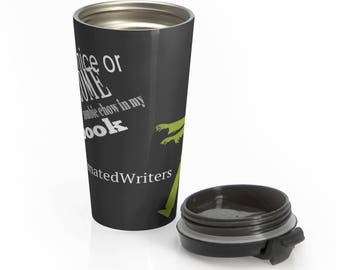 ReanimatedWriters Be Nice or Become Zombie Chow Stainless Steel Travel Mug