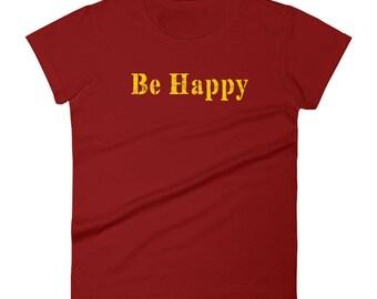 Be Happy Tshirt Women's short sleeve t-shirt