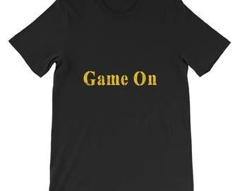 Game on Short-Sleeve Unisex T-Shirt