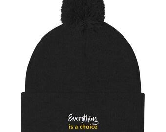 Everything Is A Choice Pom Pom Knit Cap