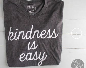 Kindness Is Easy Tee