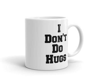 I Don't Do Hugs Mug, Coffee Mug, Funny Coffee Mug, Humorous Mug, Coffee Mug With Sayings