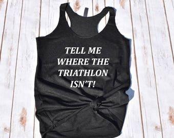 Tell me where the triathlon isn't tank