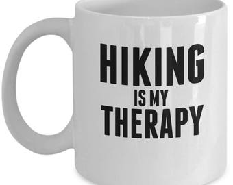 Hiking Is My Therapy - Cute High Quality Ceramic 11 oz or 15 oz Mug -Hike Hiker Camping Mountains Are Calling Not All Who Wander Gift Sports