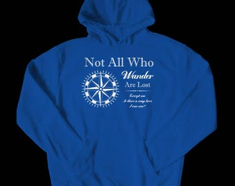 Not All Who Wander Are Lost (Hoodie)