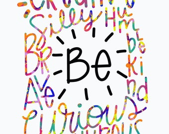 Be Curious, Silly, Brave, Kind, Humble, Adventurous, print, colorful, quote, download