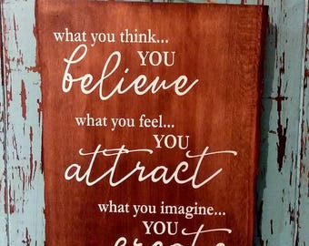 What you think - you believe - Vinyl Sign