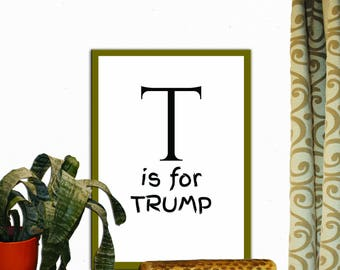 T is for Trump Print Wall Decor Inspirational Quote Handwritten Typography Art Print Digital Download Motivation Quote