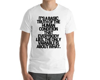 It's a basic truth of the human condition that everybody lies t-shirt