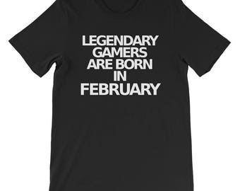Funny Video Game T Shirts Legendary Gamers February Bday Tee
